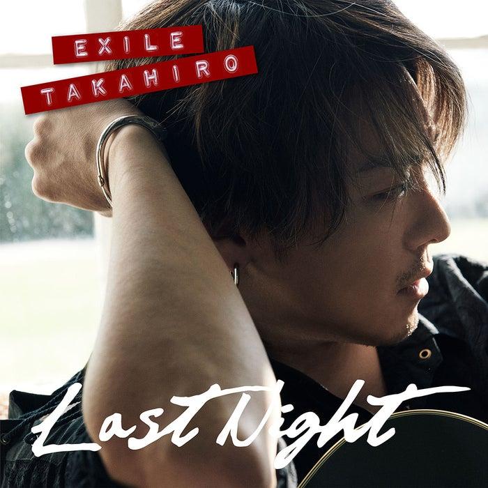 EXILE TAKAHIRO「Last Night」ジャケット(提供画像)