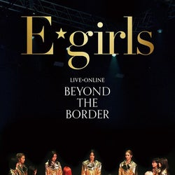 "E-girls、解散ライブ収録のBlu-ray&DVD「LIVE×ONLINE BEYOND THE BORDER」よりDOCUMENT MOVIE""We are E-girls""のティザー映像公開"